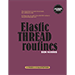 Elastic Thread Routines by Ben Harris - ebook DOWNLOAD
