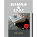 Super Flip (Instant Card Appearance, Change, Vanish) by Ben Harris - ebook DOWNLOAD