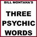 Three Psychic Words by Bill Montana - eBook DOWNLOAD